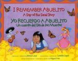 I Remember Abuelito Yo Recuerdo a Abuelito A Day of the Dead Story Un Cuento del Dia de Los Muertos