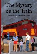 The Boxcar Children Mysteries||||The Mystery on the Train