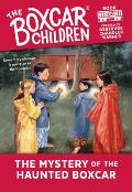 The Boxcar Children Mysteries||||The Mystery of the Haunted Boxcar