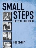 Small Steps The Year I Got Polio