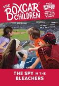 Boxcar Children 122 Spy in Bleachers