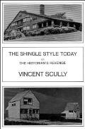 The Shingle Style Today: Or, the Historian's Revenge