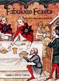Fabulous Feasts Medieval Cookery & Ceremony