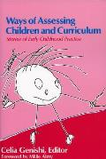 Ways of Assessing Children and Curriculum: Stories of Early Childhood Practice