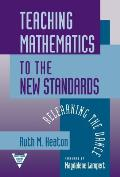 Teaching Mathematics to the New Standards: Relearning the Dance