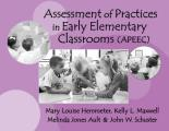 Assessment of Practices in Early Elementary Classrooms APEEC