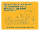 Escala de Calificacion del Ambiente de La Infancia Temprana: Edicion Revisada