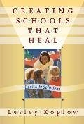 Creating Schools That Heal Real Life Solutions