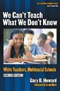 We Cant Teach What We Dont Know White Teachers Multiracial Schools