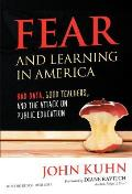 Fear and Learning in America: Bad Data, Good Teachers, and the Attack on Public Education