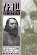 A P Hill Lees Forgotten General