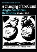 Changing of the Guard: Anglo-American Relations, 1941-1946
