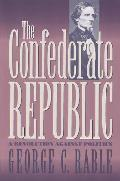 Confederate Republic A Revolution Agains