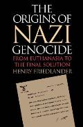 Origins Of Nazi Genocide From Euthanasia