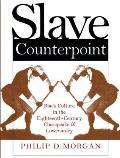 Slave Counterpoint Black Culture in the Eighteenth Century Chesapeake & Lowcountry