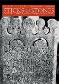 Sticks & Stones Three Centuries of North Carolina Gravemarkers