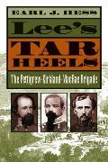 Lees Tar Heels The Pettigrew Kirkland MacRae Brigade