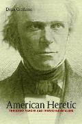 American Heretic Theodore Parker & Transcendentalism