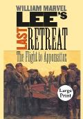 Lees Last Retreat The Flight to Appomattox