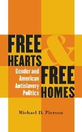 Free Hearts and Free Homes: Gender and American Antislavery Politics (Gender & American Culture)
