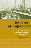 Journey of Hope: The Back-To-Africa Movement in Arkansas in the Late 1800s (John Hope Franklin Series in African American History and Cult)