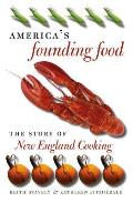 Americas Founding Food The Story of New England Cooking