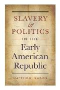 Slavery and Politics in the Early American Republic