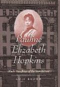 Pauline Elizabeth Hopkins: Black Daughter of the Revolution