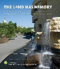 Land Has Memory Indigenous Knowledge Native Landscapes & the National Museum of the American Indian