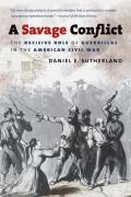 Savage Conflict The Decisive Role of Guerrillas in the American Civil War