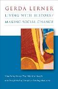 Living with History / Making Social Change