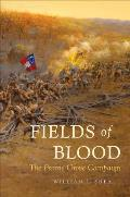 Fields of Blood The Prairie Grove Campaign