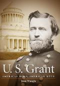 U S Grant American Hero American Myth