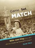 Game Set Match Billie Jean King & the Revolution in Womens Sports