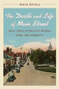 Death & Life of Main Street Small Towns in American Memory Space & Community