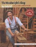 Woodwrights Shop A Practical Guide to Traditional Woodcraft