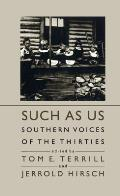 Such as Us Southern Voices of the Thirties