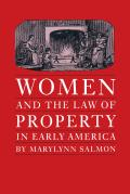 Women & the Law of Property in Early America