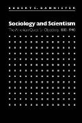 Sociology and Scientism: The American Quest for Objectivity, 1880-1940