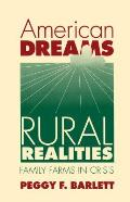 American Dreams Rural Realities Family Farms in Crisis