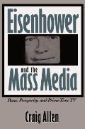Eisenhower & The Mass Media Peace