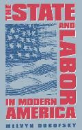 The State and Labor in Modern America