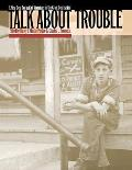 Talk about Trouble A New Deal Portrait of Virginians in the Great Depression