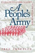 Peoples Army Massachusetts Soldiers & Society in the Seven Years War