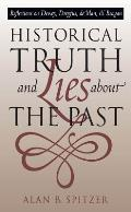 Historical Truth & Lies about the Past Reflections on Dewey Dreyfus de Man & Reagan