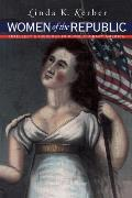 Women of the Republic Intellect & Ideology in Revolutionary America