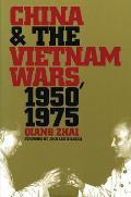 China & The Vietnam Wars 1950 1975