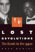 Lost Revolutions The South In The 1950s