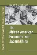 African American Encounter with Japan and China: Black Internationalism in Asia, 1895-1945