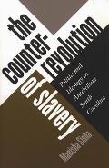 Counterrevolution of Slavery Politics & Ideology in Antebellum South Carolina